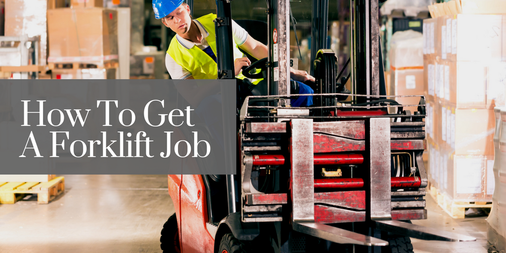 How To Get A Forklift Job
