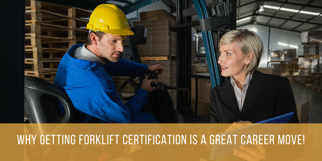 Why Getting Forklift Certification Is A Great Career Move!
