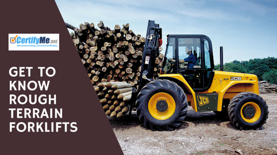 Get to know rough terrain forklifts