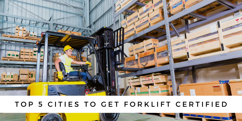 The Top 5 Cities To Get Forklift Certified Certifyme