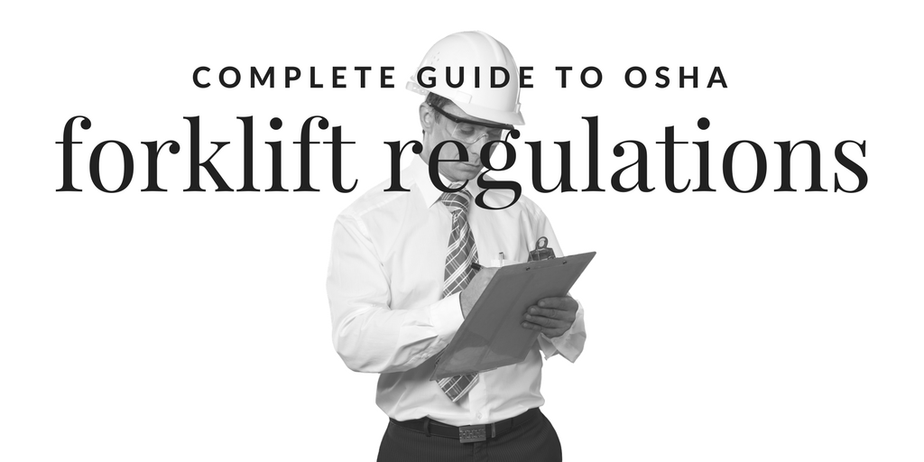 Complete Guide to OSHA Forklift Regulations