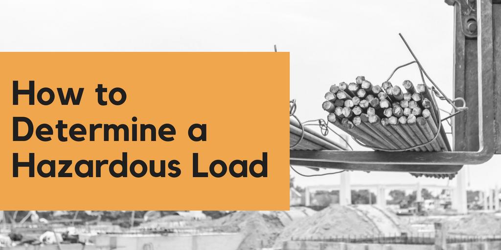 How to Determine a Hazardous Load
