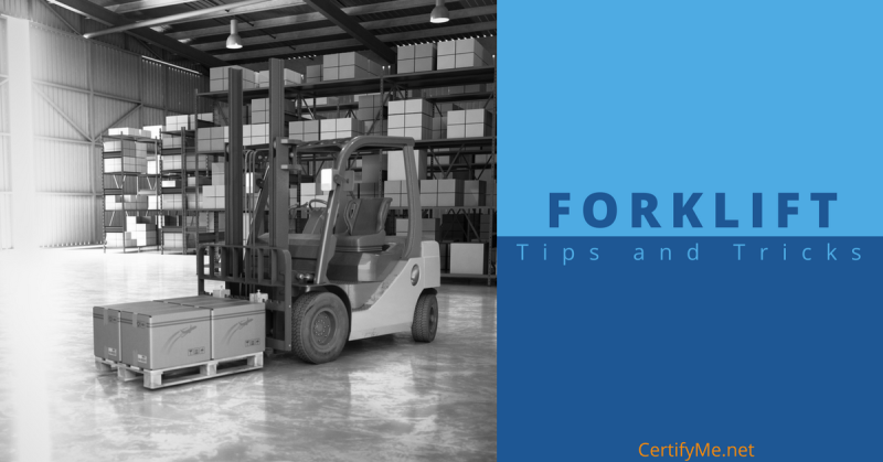 CertifyMe.net - forklift tips and tricks for efficiency