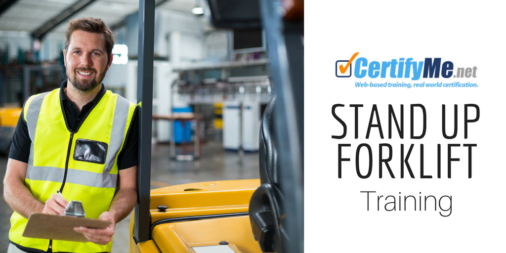 Stand Up Forklift Training Contact Certifyme Today Certifyme