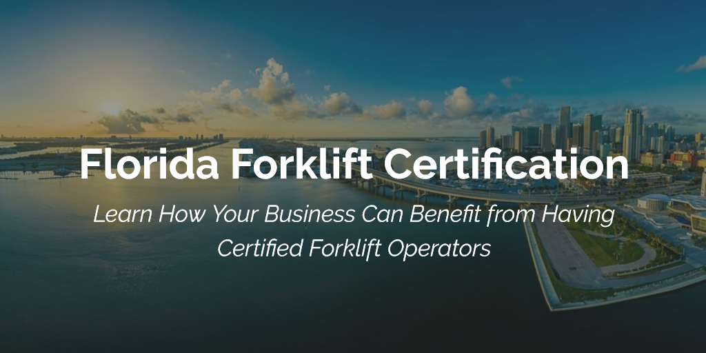 Florida Forklift Certification Learn About Forklift Training In