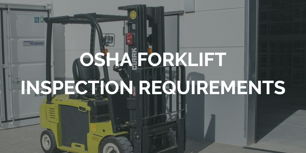 osha forklift inspection requirements