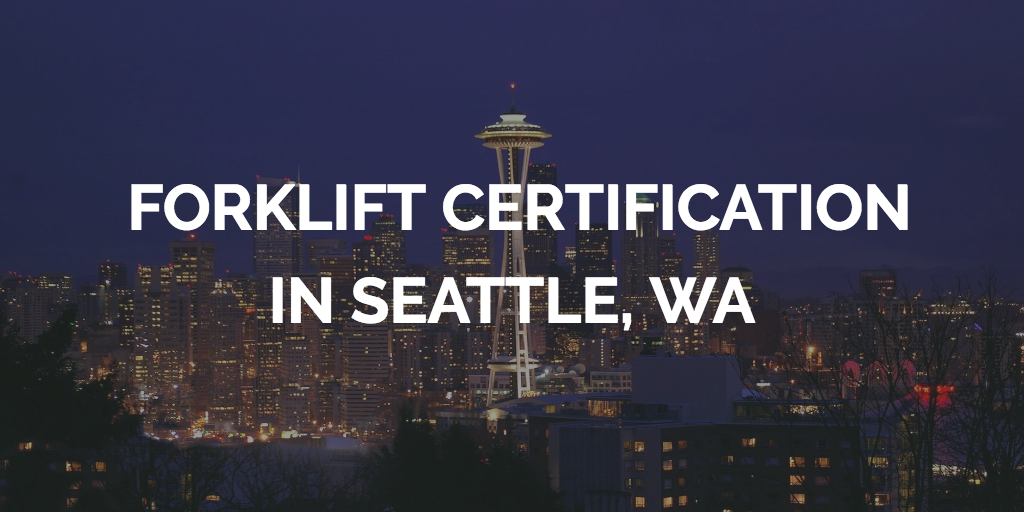 Seattle Forklift Training Get Forklift Certification In Seattle