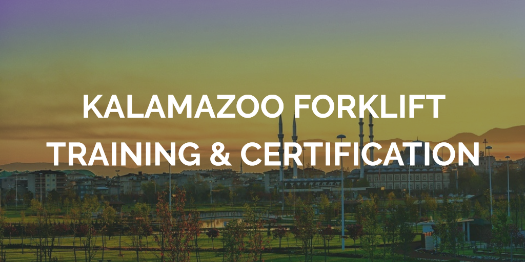 Kalamazoo Forklift Training And Certification Certifyme