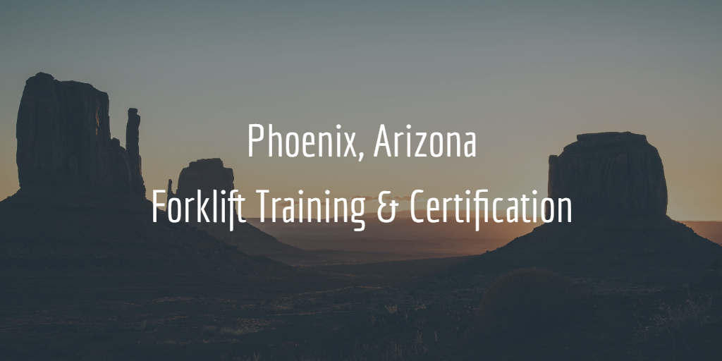 Phoenix Forklift Training and Certification