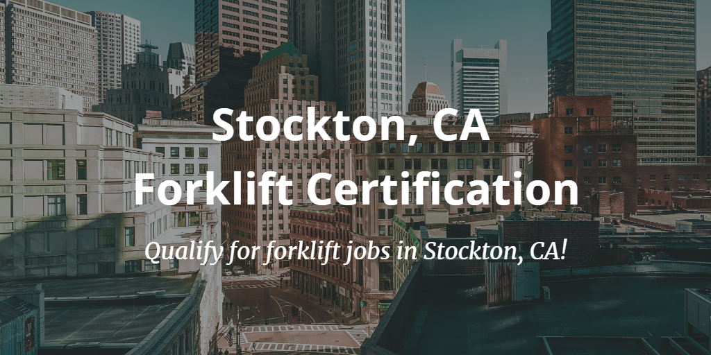 Forklift Certification Stockton Ca Get Forklift Training In Stockton