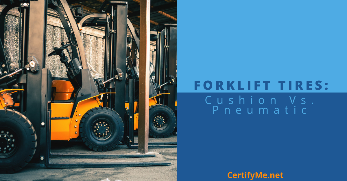 Forklift Tires: Cushion Vs. Pneumatic