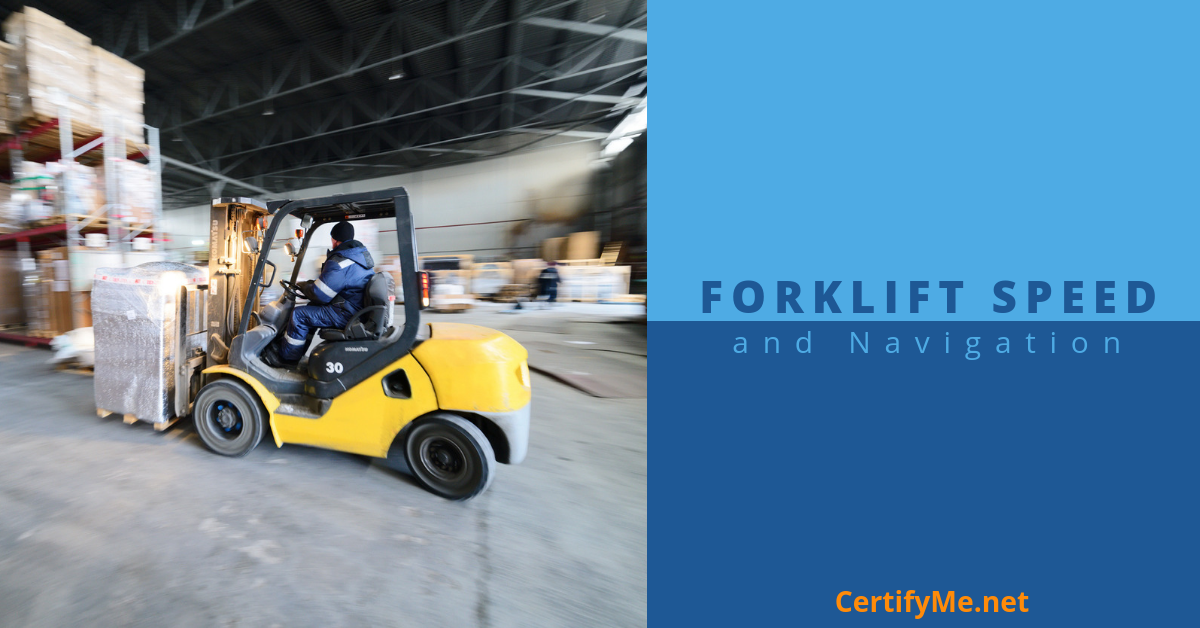 Forklift Speed and Navigation
