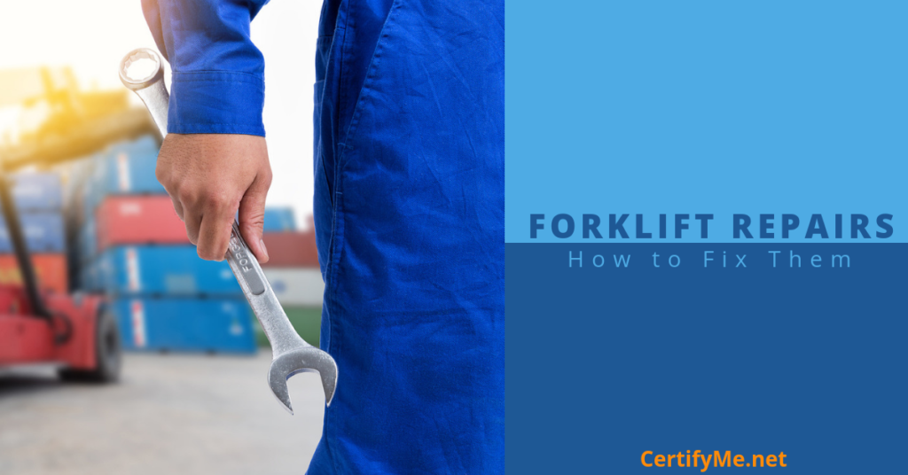 Top 3 Forklift Repairs And How To Fix Them Certifyme