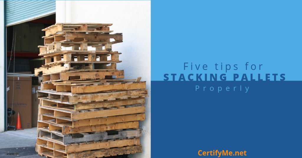 Five Tips for Stacking Pallets Properly