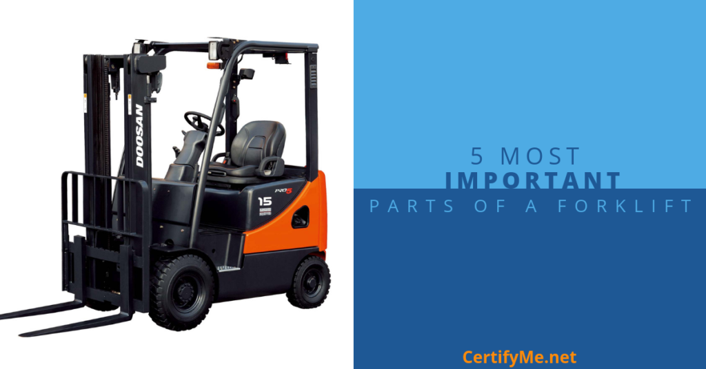 5 Most Important Parts of a Forklift | CertifyMe net